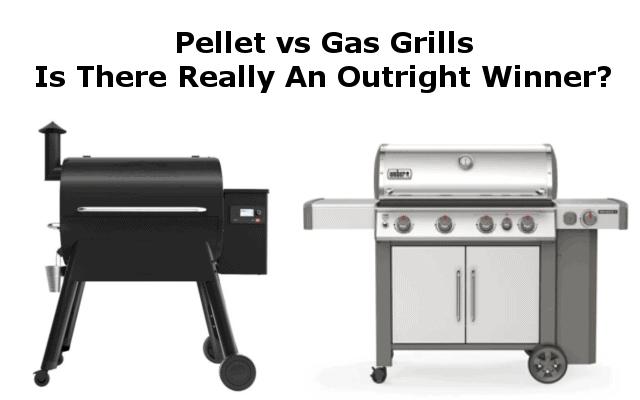 Pellet vs Gas Grills